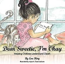 عزيزي sweetie ، تيشيرت مطبوع عليه I 'm Okay: يساعد على الأطفال تفهم Death