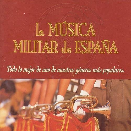 La Música Militar de España de Banda de Música de la Academia Militar en Amazon Music - Amazon.es