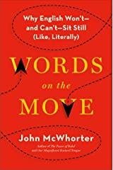 Words on the Move: Why English Won't - and Can't - Sit Still (Like, Literally) Kindle Edition