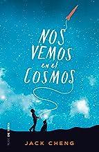 Nos vemos en el cosmos /See You in the Cosmos (Nube de Tinta) (Spanish Edition)