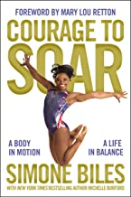 Courage to Soar: A Body in Motion, A Life in Balance (English Edition)