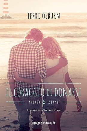 Il coraggio di donarsi (Anchor Island Vol. 4)
