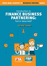 Introduction to Finance Business Partnering: Fad or Value Add? (From Bean Counter to Business Partner Book 1)