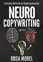 NEUROCOPYWRITING  La ciencia detrás de los textos persuasivos: Aprende a escribir para persuadir y vender a la mente (Spanish Edition)