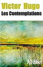 VICTOR HUGO: LES CONTEMPLATIONS  (158 POÈMES RASSEMBLÉS EN SIX LIVRES, ANNOTÉ DE NOTES ET D'UNE BIOGRAPHIE) (French Edition)