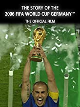 The Story of the 2006 FIFA World Cup: The Official Film of 2006 FIFA World Cup Germany™