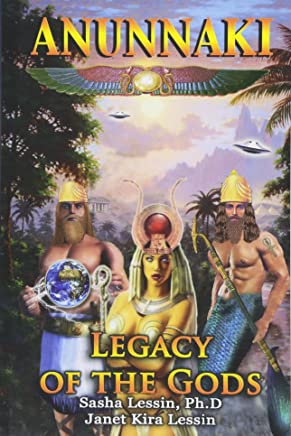 Anunnaki Legacy of the Gods (Anunnaki Gods No More)
