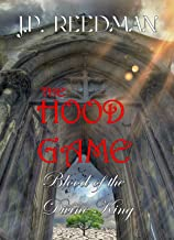 THE HOOD GAME: PART THREE: BLOOD OF THE DIVINE KING