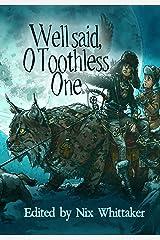 Well Said, O Toothless One Kindle Edition
