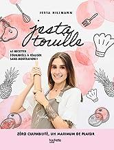Jestatouille : Zéro culpabilité, un maximum de plaisir (Beaux Livres Cuisine)
