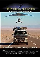 Exploring Horizons Gateway to Nahanni - Northwest Territories Canada