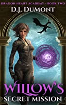 Willow's Secret Mission (The Dragon Heart Academy of Magic Book 2)