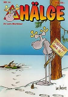Hälge. Varning! Svag is!: 14