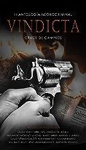 VINDICTA: III Antología Negrocriminal Cruce de Caminos (La selección de relatos negrocriminal del año) (Spanish Edition)