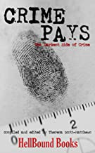 Crime Pays: The Darkest Side of Crime