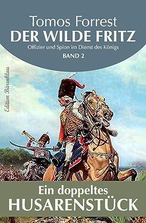 Der wilde Fritz #2: Ein doppeltes Husarenstück! (German Edition)