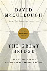 The Great Bridge: The Epic Story of the Building of the Brooklyn Bridge Kindle Edition