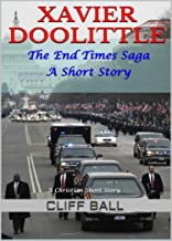 Xavier Doolittle: Christian End Times Short Story (The End Times Saga Book 7) (English Edition)