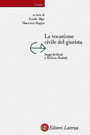 La vocazione civile del giurista: Saggi dedicati a Stefano Rodotà (Percorsi Laterza Vol. 163)
