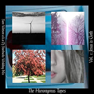 The Hieronymous Tape Vol. 1: Jesus Is Goth [Explicit]