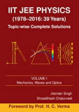 IIT JEE Physics (1978-2016: 39 Years) Vol. 1 (Topic-wise Complete Solutions)