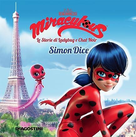 Simon Dice (Miraculous: le storie di Ladybug e Chat Noir) (Miracolous Vol. 3)