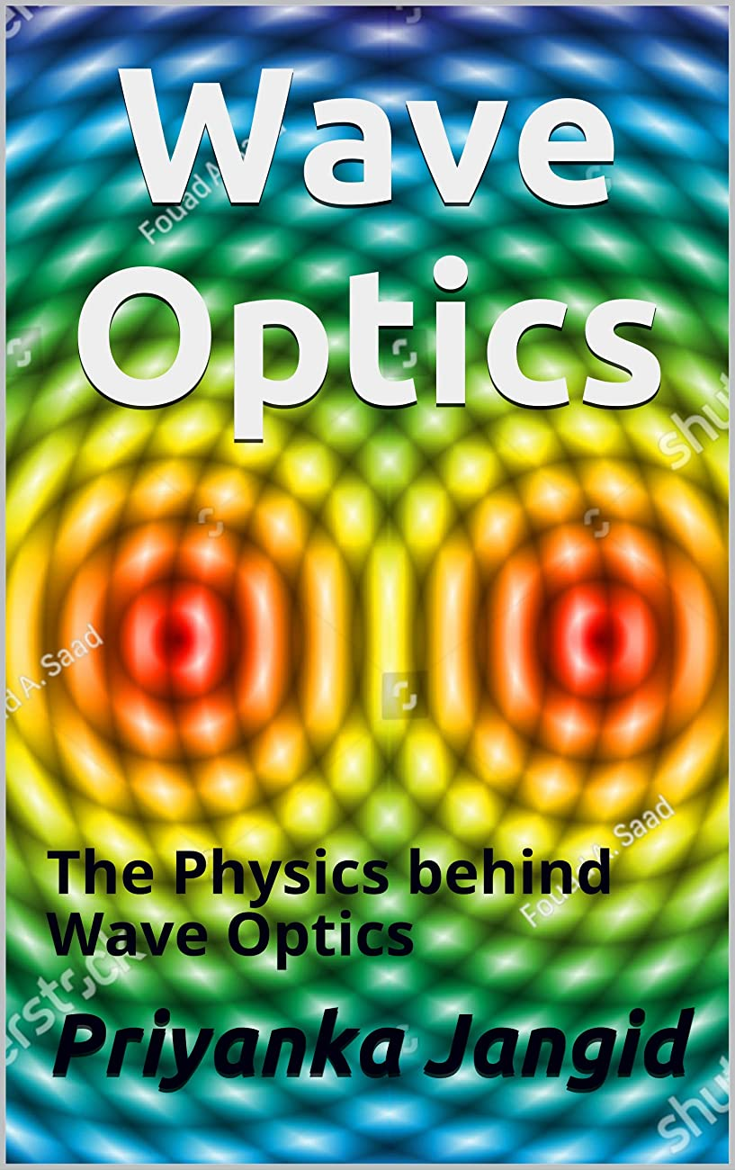 によって明快合意Wave Optics: The Physics behind Wave Optics (Learn Physics Book 32) (English Edition)