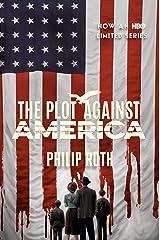 The Plot Against America: A Novel Kindle Edition