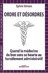 Ordres et désordres : quand la médecine de bon sens se heurte au harcèlement administratif Broché