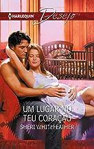 Um lugar no teu coração (Desejo Livro 542) (Portuguese Edition)