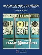 Banco Nacional de México y la innovación en los servicios bancarios (Spanish Edition)