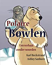 Polaire Bowlen: Een verhaal zonder woorden (Stories Without Words Book 1)