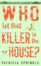 Who Let That Killer in the House? (A Thoroughly Southern Mystery Book 5)