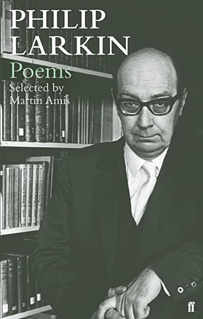Philip Larkin Poems: Selected by Martin Amis (Faber Poetry) (English Edition)