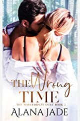 The Wrong Time: The Serendipity Duet - Book 2 Kindle Edition
