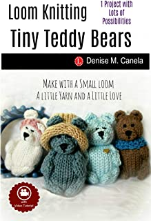 Loom Knitting Tiny Teddy Bears