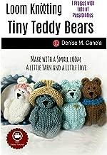 Loom Knitting Tiny Teddy Bears