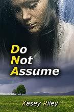 Do Not Assume (DNA Series)