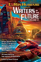 L. Ron Hubbard Presents Writers of the Future Volume 31: The Best New Science Fiction and Fantasy of the Year Kindle Edition