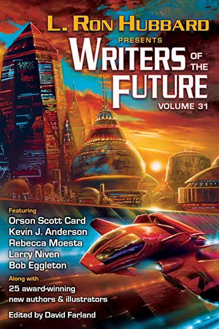 L. Ron Hubbard Presents Writers of the Future Volume 31: The Best New Science Fiction and Fantasy of the Year (English Edition)