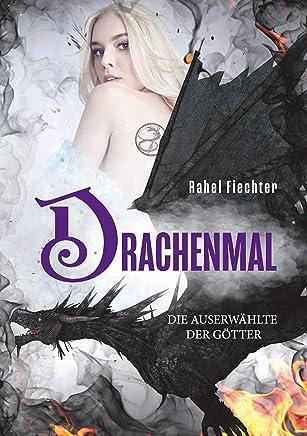 Drachenal Die Auserwählte der Götter by Rahel Fiechter