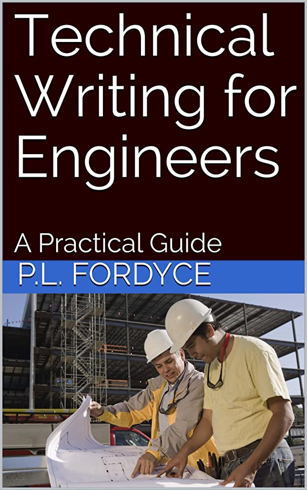 Technical Writing for Engineers: A Practical Guide (English Edition)