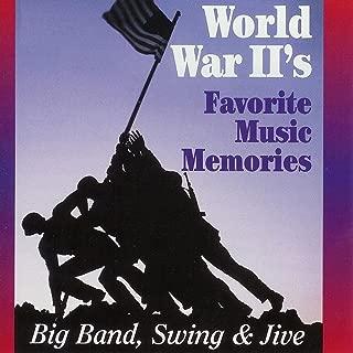 World War Ii's Favorite Memories: Big Band, Swing and Jive [Clean]
