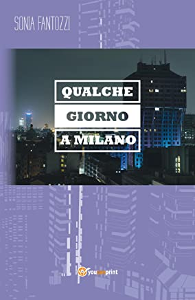Qualche giorno a Milano