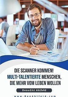 Die Scanner kommen! : Multi-talentierte Menschen, die mehr vom Leben wollen (German Edition)