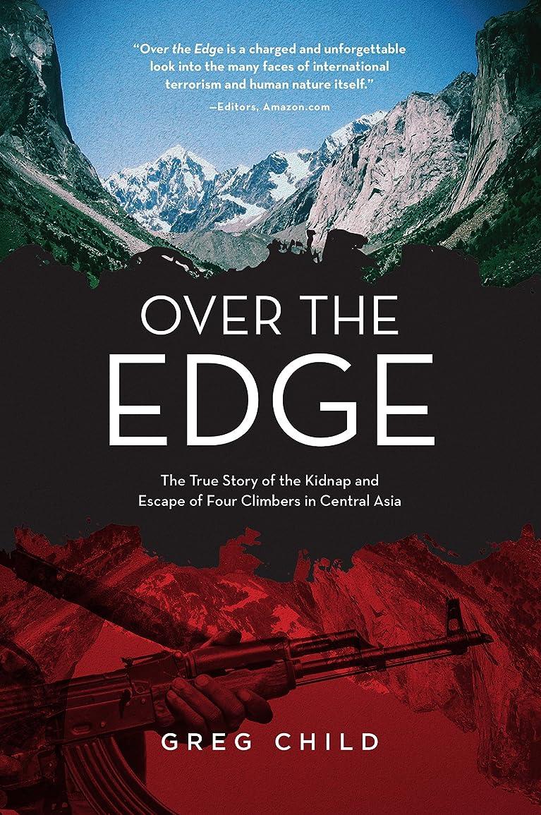 官僚カスケードマージンOver the Edge: The True Story of the Kidnap and Escape of Four Climbers in Central Asia (English Edition)