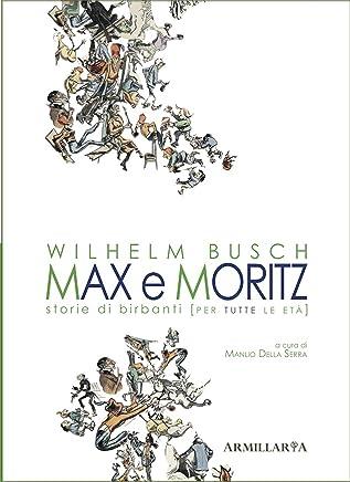 Max e Moritz: Storie di birbanti (per tutte le età)