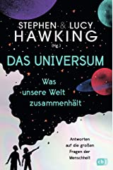 Das Universum – Was unsere Welt zusammenhält: Antworten auf die großen Fragen der Menschheit (German Edition) Kindle Edition
