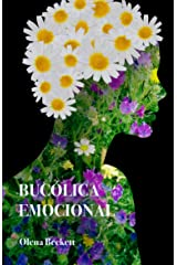 BUCÓLICA EMOCIONAL. Libro de poesía con poemas de amor, vida e introspección: Prosa poética moderna y contemporánea (Spanish Edition) Kindle Edition
