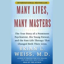 Many Lives, Many Masters: The True Story of a Psychiatrist, His Young Patient, and Past-Life Therapy